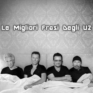 Le Migliori Frasi Degli U2
