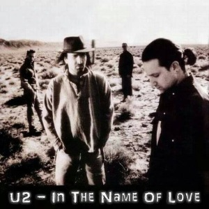 U2 - In The Name Of Love